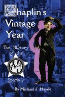 Chaplin's Vintage Year: The History of the Mutual-Chaplin Specials Pdf/ePub eBook