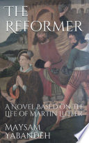 The Reformer A Novel Based On The Life Of Martin Luther PDF