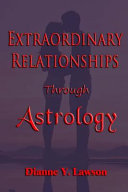 Extraordinary Relationships Through Astrology