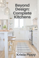 Beyond Design: Complete Kitchens