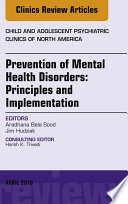 Prevention Of Mental Health Disorders Principles And Implementation An Issue Of Child And Adolescent Psychiatric Clinics Of North America E Book