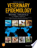 """Veterinary Epidemiology"" by Michael Thrusfield, Robert Christley"