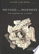 Method and Madness  : The Making of a Story