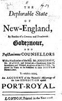 The Deplorable State of New-England, by Reason of a Covetous and Treacherous Governour [J. Dudley], and Pusillanimous Counsellors. With a Vindication of the Honble Mr. Higginson, Mr Mason, and Several Other Gentlemen from the ... Accusation of the Votes, Ordered by Them to be Published in Their Boston News-Letter. To which is Added, an Account of the Shameful Miscarriage of the Late Expedition Against Port-Royal. [With an Epistle Dedicatory Subscribed A. H., I.e. Sir Henry Ashhurst.] MS. Note