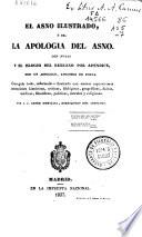 El asno ilustrado ó sea La apología del asno  : con notas y El Elogio del rebuzno por apéndice