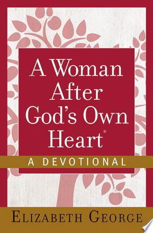 Download A Woman After God's Own Heart®--A Devotional Free Books - EBOOK