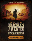 Pdf Dracula's America: Shadows of the West: Hunting Grounds