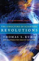 The Structure of Scientific Revolutions  : 50th Anniversary Edition