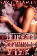 The Billionaire Vampire's Affair (Paranormal Dominant Male Erotic Romance)