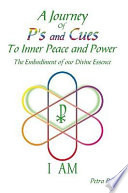 A Journey Of P s and Cues To Inner Peace and Power