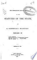 The Consolidation and Revision of the Statutes of the State Book PDF