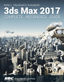 Kelly L. Murdock's Autodesk 3ds Max 2017 Complete Reference Guide [Pdf/ePub] eBook