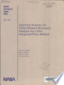 Improved Accuracy for Finite Element Structural Analysis Via a New Integrated Force Method