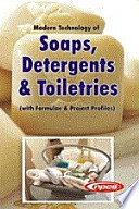 Modern Technology of Soaps  Detergents   Toiletries  with Formulae   Project Profiles  4th Revised Edition Book