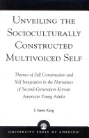 Unveiling the Socioculturally Constructed Multivoiced Self Book