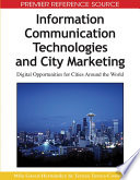 Information Communication Technologies and City Marketing: Digital Opportunities for Cities Around the World
