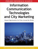 Information Communication Technologies and City Marketing  Digital Opportunities for Cities Around the World