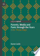 Parents  Media and Panic through the Years