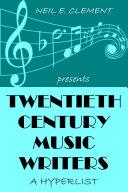Twentieth Century Music Writers   A Hyperlist