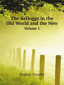 The Kelloggs in the Old World and the New