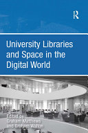 University Libraries and Space in the Digital World