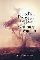 God's Presence in the Life of an Ordinary Woman [Pdf/ePub] eBook