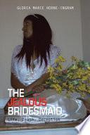 The Jealous Bridesmaid
