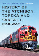History of the Atchison  Topeka and Santa Fe Railway