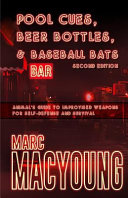 Pool Cues  Beer Bottles  and Baseball Bats  Animal s Guide to Improvised Weapons for Self Defense and Survival