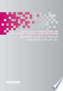 Pervasive Problems in International Arbitration