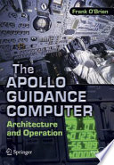 """The Apollo Guidance Computer: Architecture and Operation"" by Frank O'Brien"
