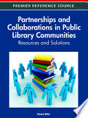 Partnerships and Collaborations in Public Library Communities  Resources and Solutions Book