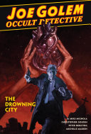 link to Joe Golem : occult detective in the TCC library catalog