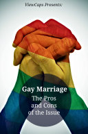 Gay Marriage   The Pros and Cons of the Issue