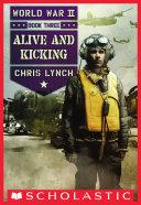 Alive and Kicking (World War II, Book 3)
