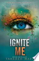 Ignite Me The Juliette Chronicles Book 3