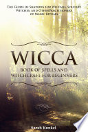 Wicca Book of Spells and Witchcraft for Beginners
