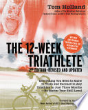 The 12 Week Triathlete  2nd Edition Revised and Updated