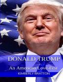 Donald Trump  An American Love fest