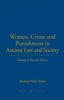 Women, Crime and Punishment in Ancient Law and Society: Volume 2: ...