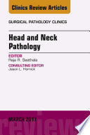 Head and Neck Pathology  An Issue of Surgical Pathology Clinics  E Book Book