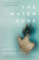 link to The water cure : a novel in the TCC library catalog