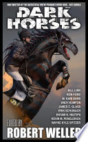 Dark Horses  Nine Writers of the Fantastical You ve Probably Never Read     but Should