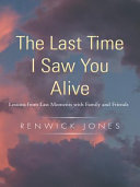 The Last Time I Saw You Alive