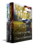 The Westen Series  CLOSE TO THE FIRE and CLOSE TO CHRISTMAS