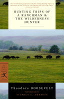 Hunting Trips of a Ranchman and The Wilderness Hunter Pdf/ePub eBook