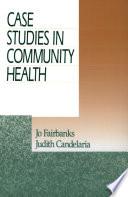 Case Studies in Community Health