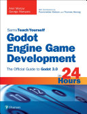 Pdf Godot Engine Game Development in 24 Hours, Sams Teach Yourself