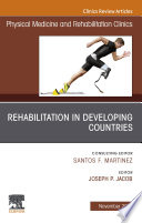 Rehabilitation in Developing Countries An Issue of Physical Medicine and Rehabilitation Clinics of North America E Book