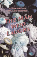 The Man Who Laughs   A Romance of English History